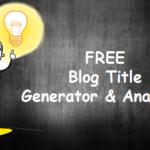 Top 14 FREE Blog Title Generator & Analyzer Websites