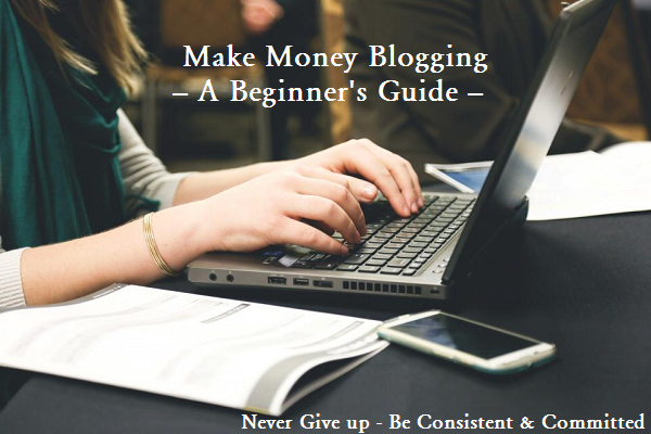 Make Money Blogging - Beginners Guide