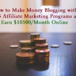 Make Money Blogging with Hosting Affiliate Program – $10500/Month