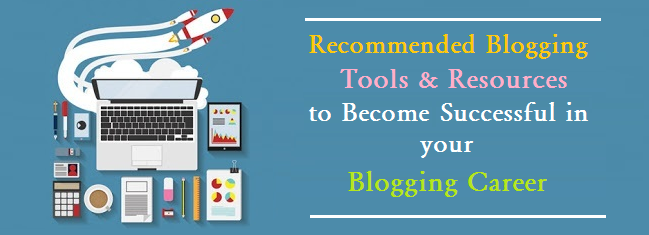 Recommended Blogging Tools and Resources